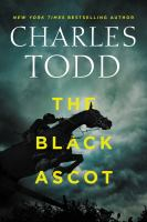 Cover image for The black ascot / Charles Todd.