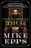 Cover image for Unsuccessful thug : one comedian's journey from Naptown to Tinseltown / Mike Epps.