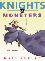 Cover image for Knights vs. monsters / Matt Phelan.
