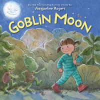 Cover image for Goblin moon / written and illustrated by Jacqueline Rogers.