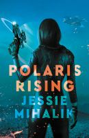 Cover image for Polaris rising / Jessie Mihalik.