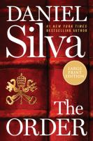 Cover image for The order [text (large print)] / Daniel Silva.