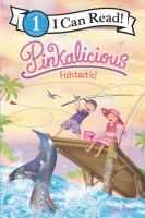 Cover image for Pinkalicious fishtastic! / by Victoria Kann.