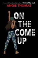 Cover image for On the come up [sound recording] / Angie Thomas.