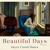 Imagen de portada para Beautiful days [sound recording] : stories / Joyce Carol Oates.