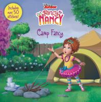 Cover image for Fancy Nancy. Camp Fancy / adapted by Laurie Israel ; based on the episode by Andy Guerdat ; illustrated by the Disney Storybook Art Team.