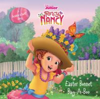 Cover image for Fancy Nancy. Easter bonnet bug-a-boo : a scratch & sniff story / adapted by Krista Tucker ; illustrated by the Disney Storybook Art Team.