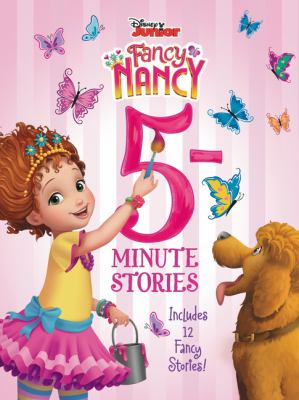 Imagen de portada para Fancy Nancy 5-minute stories / [illustrated by the Disney Storybook Art Team].