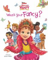 Cover image for What's your fancy? / written by Krista Tucker ; illustrated by Disney Storybook Art Team.