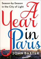 Cover image for A year in Paris : season by season in the City of Light / John Baxter.