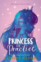 Cover image for Princess in practice / Connie Glynn.