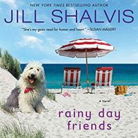 Cover image for Rainy day friends [sound recording] / Jill Shalvis.