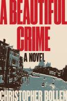 Imagen de portada para A beautiful crime / Christopher Bollen.