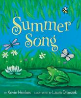 Cover image for Summer song / by Kevin Henkes ; illustrated by Laura Dronzek.