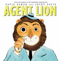 Cover image for Agent Lion / David Soman and Jacky Davis.