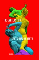 Cover image for The everlasting / Katy Simpson Smith.