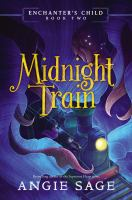 Cover image for Midnight train / Angie Sage ; illustrations by Justin Hernandez.