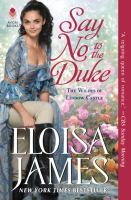 Cover image for Say no to the duke / Eloisa James.
