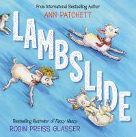 Cover image for Lambslide / by Ann Patchett ; illustrated by Robin Preiss Glasser.