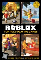 Cover image for Roblox top role-playing games / written by Alexander Cox and Alex Wiltshire ; illustrations by John Stuckey, James Wood, and Ryan Marsh.