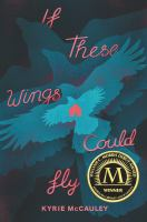 Cover image for If these wings could fly / Kyrie McCauley.