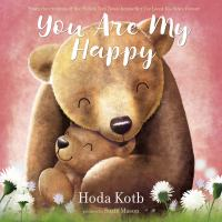 Imagen de portada para You are my happy / Hoda Kotb ; pictures by Suzie Mason.