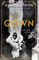 Cover image for The gown [sound recording] : a novel of the royal wedding / Jennifer Robson.