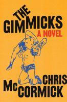 Cover image for The gimmicks / Chris McCormick.