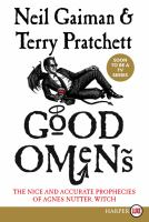 Cover image for Good omens [text (large print)] : the nice and accurate prophecies of Agnes Nutter, witch / Neil Gaiman, Terry Pratchett.