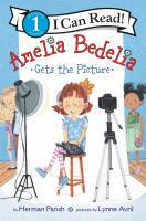 Cover image for Amelia Bedelia gets the picture / by Herman Parish ; pictures by Lynne Avril.