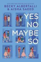 Cover image for Yes no maybe so / Becky Albertalli & Aisha Saeed.
