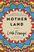 Cover image for Mother land / Leah Franqui.