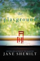 Cover image for The playground / Jane Shemilt.