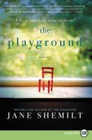 Cover image for The playground [text (large print)] / Jane Shemilt.