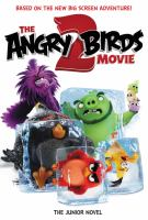 Cover image for The angry birds movie 2 : the junior novel / adapted by Heather Nuhfer ; based on the screenplay written by Peter Ackerman.