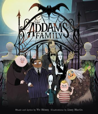 Cover image for The Addams Family / music and lyrics by Vic Mizzy ; illustrated by Lissy Marlin.