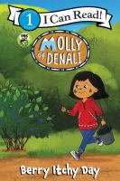 Cover image for Molly of Denali. Berry itchy day / based on a television episode written by Raye Lankford.