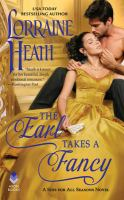 Cover image for The earl takes a fancy / Lorraine Heath.