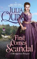 Cover image for First comes scandal : a Bridgerton prequel / Julia Quinn.