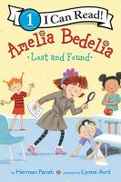 Cover image for Amelia Bedelia lost and found / by Herman Parish ; pictures by Lynne Avril.