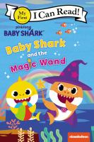 Cover image for Baby Shark and the magic wand / Pinkfong.