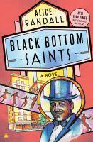 Cover image for Black Bottom saints / Alice Randall.