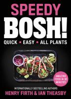 Imagen de portada para Speedy BOSH! : quick, easy, all plants / Henry Firth & Ian Theasby.