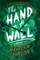 Cover image for The hand on the wall [sound recording] / Maureen Johnson.