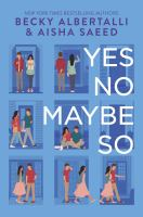 Cover image for Yes no maybe so [sound recording] / Becky Albertalli and Aisha Saeed.