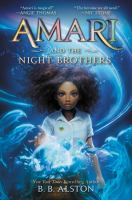 Cover image for Amari and the night brothers / B.B. Alston ; illustrations by Godwin Akpan.