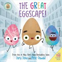 Cover image for The great eggscape! / written by Jory John ; cover illustration by Pete Oswald ; interior illustrations by Saba Joshaghani based on artwork by Pete Oswald.