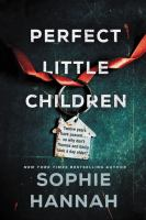 Cover image for Perfect little children / Sophie Hannah.