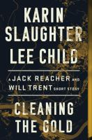 Cover image for Cleaning the gold:  a jack reacher and will trent short story