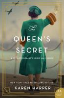 Cover image for The queen's secret:  a novel of england's world war ii queen